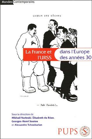 La France et l'URSS : Dans l'Europe des années 30