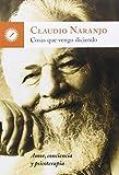 Cosas Que Vengo Diciendo (Claudio Naranjo)