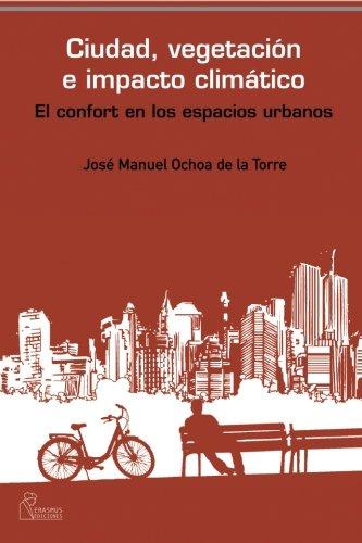 Ciudad, Vegetación E Impacto Climático por José Manuel, . Ochoa De La Torre