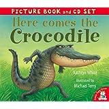 Here Comes the Crocodile! (Book & CD)