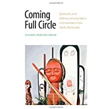 Coming Full Circle: Spirituality and Wellness among Native Communities in the Pacific Northwest