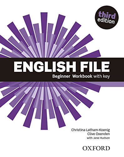 English File Beginner 3rd Edition Workbook with key (English File Third Edition)