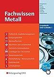 Fachwissen Metall: Grundstufe und Fachstufe 1: Schülerband - Klaus Hengesbach, Fritz Koch, Georg Pyzalla, Walter Quadflieg, Werner Schilke, Johannes Schmidt, Holger Stahlschmidt