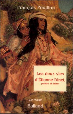 Les Deux vies d'Etienne Dinet. Peint...