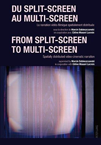 Du Split-Screen Au Multi-Screen / From S...