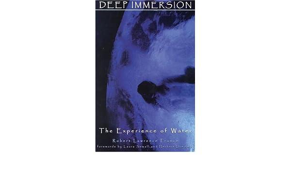 Perfekt Deep Immersion: The Experience Of Water: Amazon.de: Robert Lawrence France,  Laura Sewall, Herbert Dreiseitl: Fremdsprachige Bücher