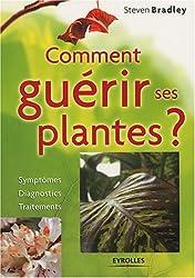 Comment guérir ses plantes ?