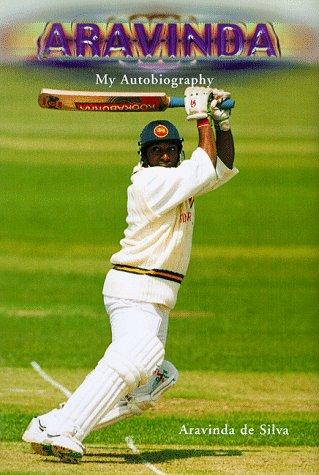 Aravinda: My Autobiography por Aravinda De Silva