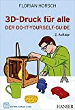 3D-Druck für alle: Der Do-it-yourself-Guide