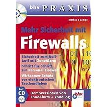 Mehr Sicherheit mit Firewalls. Mit CD-ROM. bhv Praxis