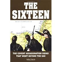 The Sixteen: The Covert Assassination Squad That Went Beyond the SAS