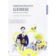 Genesi. Uomo, Universo e Mito: Il mistero delle abduction nella ricerca della Coscienza (Italian Edition)