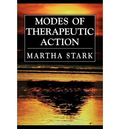 [(Modes of Therapeutic Action)] [ By (author) Martha Stark ] [October, 2000]