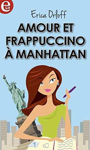 Amour et Frappuccino à Manhattan (E-LIT) par [Orloff, Erica]