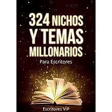 324 Nichos y Temas Millonarios para Escritores Kindle: Guia actualizada con los nichos y temas mas buscados por los lectores (Spanish Edition)