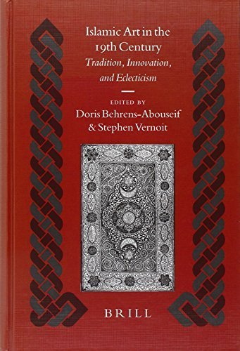 Islamic Art in the 19th Century: Tradition, Innovation, And Eclecticism (Islamic History and Civilization) (2005-10-01)