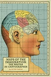 Maps of the Imagination: The Writer as Cartographer by Peter Turchi (2009-03-05)