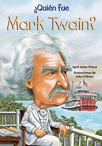 SPA-QUIEN FUE MARK TWAIN (¿Quién Fue…?/ Who Was…?) por April Jones Prince