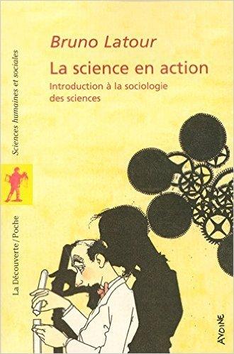 La science en action : Introduction à la sociologie des sciences de Bruno LATOUR ,Michel BIEZUNSKI (Traduction) ( 9 mars 2005 )
