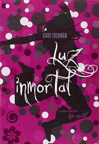 Luz inmortal (Saga Amor Inmortal) por Cate Tiernan