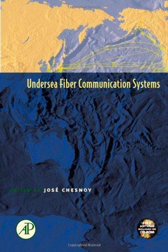 Undersea Fiber Communication Systems (Optics and Photonics) (2002-10-03)