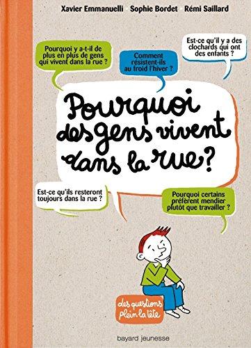 Pourquoi des gens vivent dans la rue ? par Xavier Emmanuelli, SOPHIE BORDET - PETILLON, REMI SAILLARD