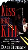 KISS AND KILL by Dale Hudson (4-Feb-2008) Mass Market Paperback