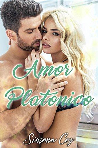 Amor platónico: Enamorada del amigo de mi hermano (Romance contemporáneo)