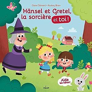 """Afficher """"Hänsel, Gretel, la sorcière et toi !"""""""