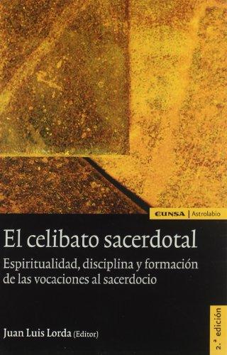 El celibato sacerdotal : espiritualidad, disciplina y formación de las vocaciones al sacerdocio