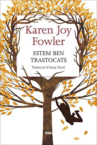 Estem ben trastocats (OTROS LA MAGRANA) (Catalan Edition) por Karen Joy Fowler
