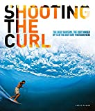 Shooting the Curl: The Best Surfers, the Best Waves By 15 of the Best Surf Photographers - Chris Power