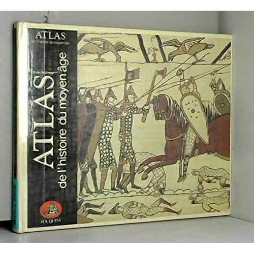 Atlas de l'histoire du Moyen Age