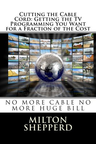 Cutting the Cable Cord (English Edition) eBook: Milton Shepperd ...