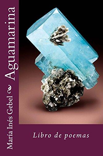 Aguamarina: Libro de poemas por María Inés Gebel