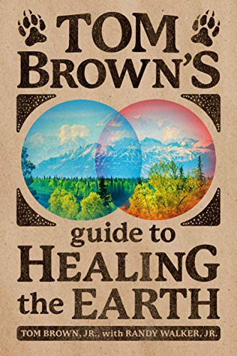Tom Brown's Guide to Healing the Earth (English Edition)