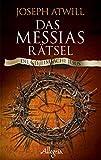 Das Messias-Rätsel: Die Geheimsache Jesus - Joseph Atwill
