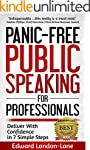 PANIC-FREE PUBLIC SPEAKING: Deliver W...