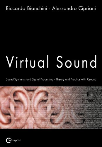 Virtual Sound - Sound Synthesis and Signal Processing - Theory and Practice with Csound por Riccardo Bianchini