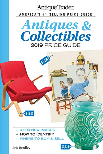 Antique Trader Antiques & Collectibles Price Guide 2019 (Antique Trader Antiques and Collectibles Price Guide)