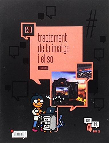 Quadern Tecnologia ESO : Tractament de la imatge i el so (Projecte Som Link)