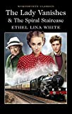 The Lady Vanishes & The Spiral Staircase (Wordsworth Classics)