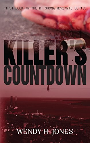 Killer's Countdown (DI Shona McKenzie Mysteries Book 1) by [Jones, Wendy H.]