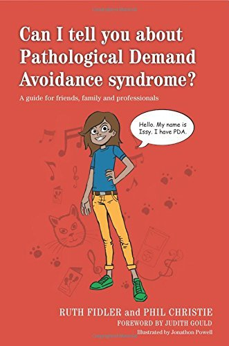 Can I tell you about Pathological Demand Avoidance syndrome? by Ruth Fidler (Illustrated, 21 Feb 2015) Paperback