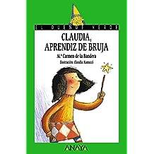 Claudia, aprendiz de bruja: 144 (Literatura Infantil (6-11 Años) - El Duende Verde)