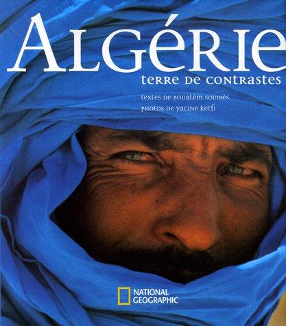 Algérie : Terre de contrastes par Yacine Ketfi