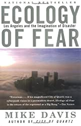 Ecology of Fear: Los Angeles and the Imagination of Disaster by Mike Davis (1999-09-07)