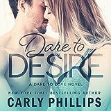 Dare to Desire: Dare to Love, Book 2