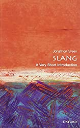 Slang: A Very Short Introduction (Very Short Introductions)