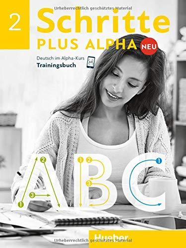 Schritte plus Alpha Neu 2: Deutsch im Alpha-Kurs.Deutsch als Zweitsprache / Trainingsbuch